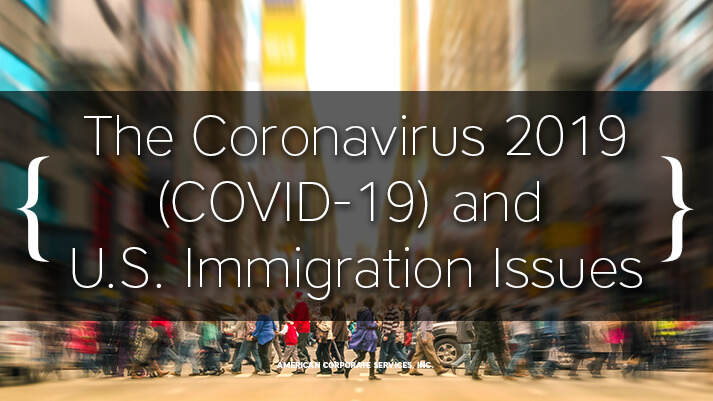 The Coronavirus 2019 (COVID-19) and U.S. Immigration Issues